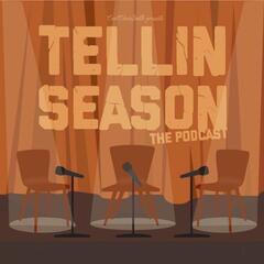 Tellin Season The Podcast