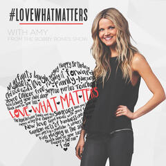 The Love What Matters Podcast