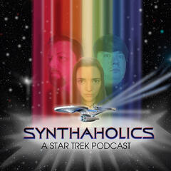 Synthaholics: A Star Trek Podcast