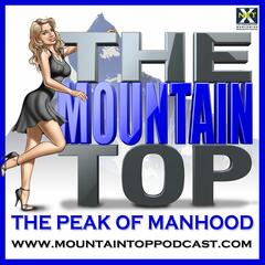 The Mountain Top Podcast For Men (The Chick Whisperer) | Women, Confidence, Adventure, Success, Biohacking, Masculine Charm