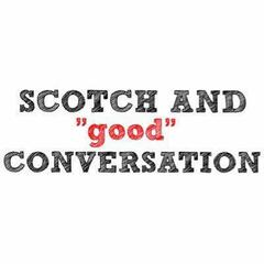 Scotch and Good Conversation