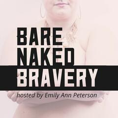 Bare Naked Bravery: Creative Courage | Raw Valor | Inspired  Entrepreneurship | Exposed Ambition