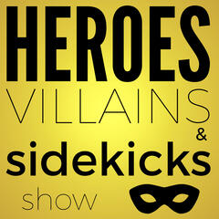 The Heroes, Villains and Sidekicks Show