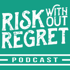 Risk Without Regret: Stories from Risk Takers, Inspiring Entrepreneurs,  Small Business Owners