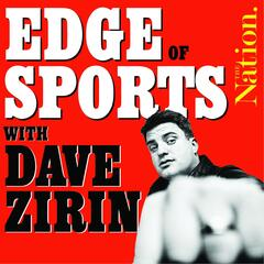 Edge of Sports with Dave Zirin