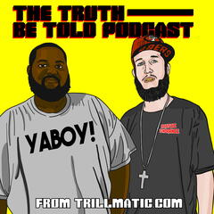 Trillmatic.com: The Truth Be Told Podcast