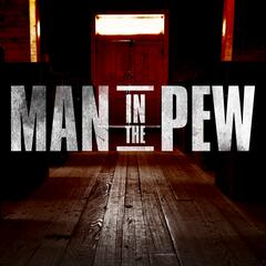 The Man in the Pew Show with Phil Mershon
