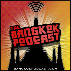 Bangkok Podcast | Thailand Life Lessons From Two Expats from Canada &  America