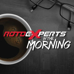 RotoExperts in the Morning