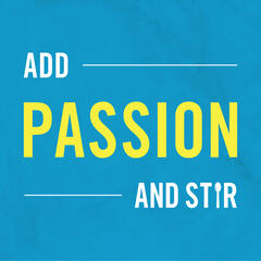 Add Passion and Stir
