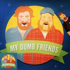 My Dumb Friends