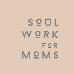Soul Work for Moms