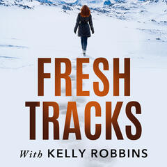 Fresh Tracks With Kelly Robbins