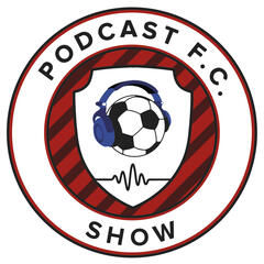 Podcast FC Show | A Soccer Podcast