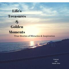 Life's Treasures & Golden Moments