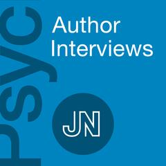 JAMA Psychiatry Author Interviews: Covering research, science, & clinical