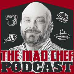 The Mad Chef Podcast