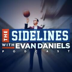 The Sidelines with Evan Daniels