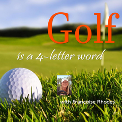 Golf is a 4 Letter Word