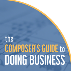 The Composer's Guide to Doing Business