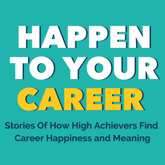 Happen to Your Career | Scott Anthony Barlow | Career Changes, Figure out  what you want, Jobs, Strengths, Starting Businesses