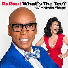 RuPaul: What's The Tee? with Michelle Visage