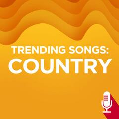 Trending Songs - Country