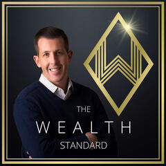The Wealth Standard Podcast - Challenging the Economics, Finance, and  Wealth Building Status Quo