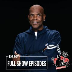 Big Boy Full Show Episodes