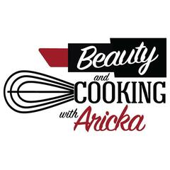 Beauty and Cooking with Aricka