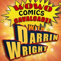 Comics Cavalcade with Darrin Wright