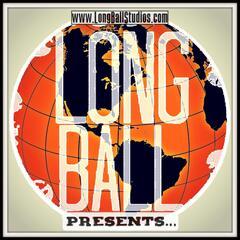 LongBall Presents...