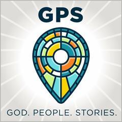 GPS: God. People. Stories.