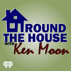 Around the House with Ken Moon