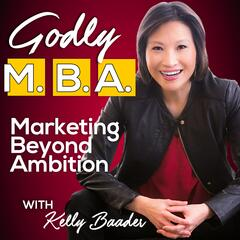 Godly MBA with Kelly Baader