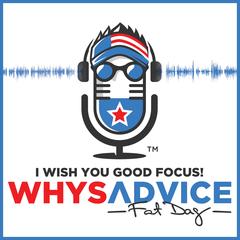 Whys Advice with FatDag
