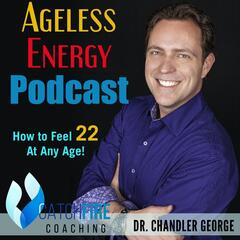 Ageless Energy: How to Feel 22 at Any Age!