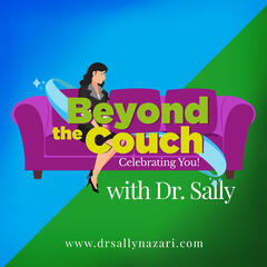 Beyond the Couch with Dr. Sally Nazari