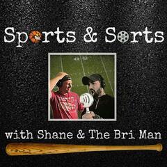 Sports & Sorts with Shane & The Bri Man