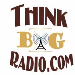 think BIG radio CEO's Dialogue
