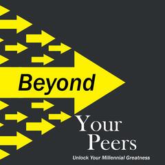 Beyond Your Peers