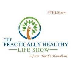 The Practically Healthy Life Show