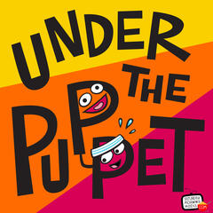 Under The Puppet - Professional puppeteers from The Jim Henson Company, Sesame Street, The Muppets and more discuss the art and business of puppetry.