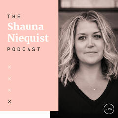 The Shauna Niequist Podcast