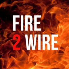 Fire 2 Wire