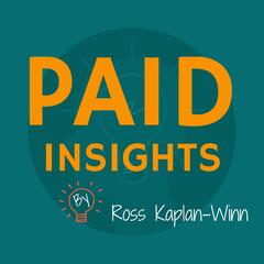 Paid Insights Podcast
