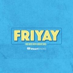 Friyay Podcast