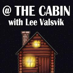 @ The Cabin w/Lee Valsvik