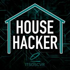 House Hacker Podcast