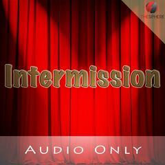 Intermission (Audio)